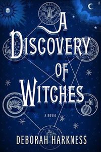 A Discovery of Witches (Deborah Harkness)