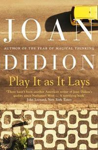 Play It as It Lays (Joan Didion)
