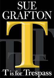 T Is for Trespass (Sue Grafton)