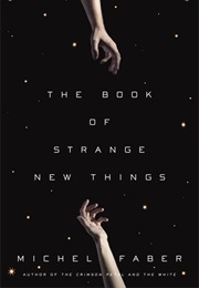 The Book of Strange New Things (Michel Faber)