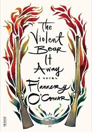 The Violent Bear It Away (Flannery O'Connor)