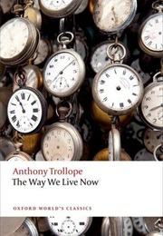 The Way We Live Now (Anthony Trollope)