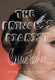 The Princess Diarist (Carrie Fisher)