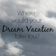 Take Your Dream Vacation