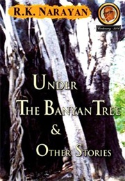 Under the Banyan Tree and Other Stories (R.K. Narayan)