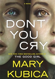 Don't You Cry (Mary Kubica)