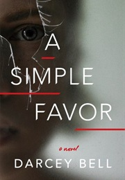 A Simple Favor (Darcey Bell)