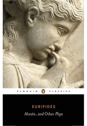 Alcestis & Other Plays (Euripides)