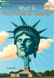 What Is the Statue of Liberty? (Joan Holub)