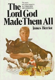 The Lord God Made Them All (James Herriot)