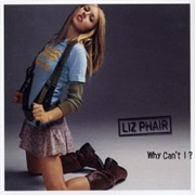 Why Can't I? - Liz Phair