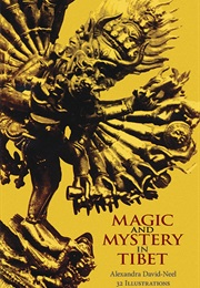 Magic and Mystery in Tibet (Alexandra David-Neel)