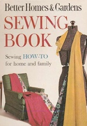 Better Homes and Gardens Sewing Book (Better Homes and Gardens)