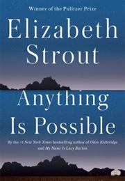 Anything Is Possible (Elizabeth Strout)