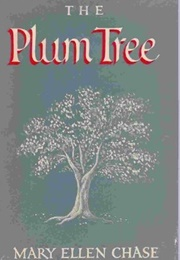 The Plum Tree (Mary Ellen Chase)