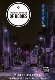 The Transmigration of Bodies (Yuri Herrera)