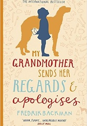 My Grandmother Sends Her Regards and Apologises (Fredrik Backman)