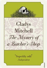 The Mystery of a Butcher's Shop (Gladys Mitchell)