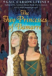 The Two Princesses of Bamarre (Gail Carson Levine)