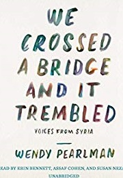 We Crossed a Bridge and It Trembled (Wendy Pearlman)