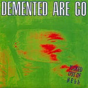 Kicked Out of Hell Demented Are Go