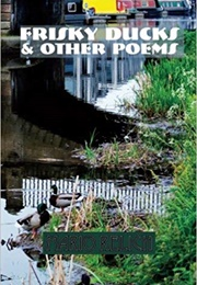 Frisky Ducks and Other Poems (Mario Relich)