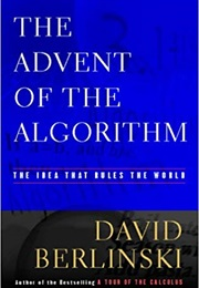 The Advent of the Algorithm: The Idea That Rules the World (David Berlinski)