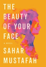 The Beauty of Your Face (Sahar Mustafah)