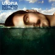 Distorted Harmony: Utopia