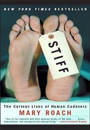 Stiff: The Curious Life of Human Cadavers (Mary Roach)