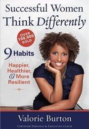 Successful Women Think Differently (Valorie Burton)