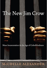 The New Jim Crow (Michelle Alexander)