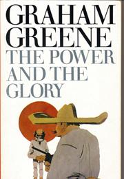 Power and the Glory (Graham Greene)