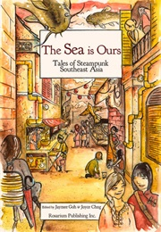The Sea Is Ours (Jaymee Goh & Joyce Chng (Editors))