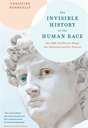 The Invisible History of the Human Race (Christine Kenneally)