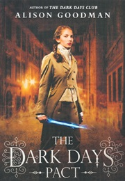 The Dark Days Pact (Alison Goodman)
