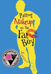 Putting Makeup on the Fat Boy (Bil Wright)