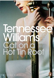 Cat on a Hot Tin Roof (Tennesee Williams)