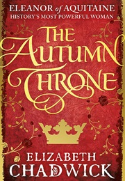 The Autumn Throne (Elizabeth Chadwick)