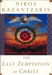 The Last Temptation of Christ (Nikos Kazantzakis)