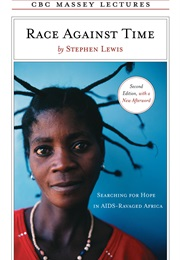 Race Against Time: Searching for Hope in AIDS-Ravaged Africa (Stephen Lewis)