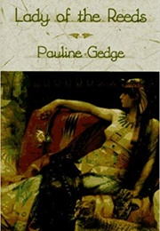 Lady of the Reeds (Pauline Gedge)