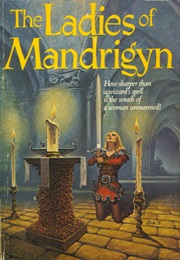 The Ladies of Mandrigyn (Barbara Hambly)