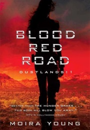 Blood Red Road (Moira Young)