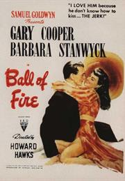 Ball of Fire (1941, Howard Hawks)
