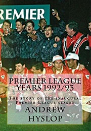 Premier League Years 1992/93 (Andrew Hyslop)