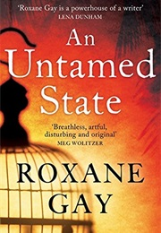 An Untamed State (Roxane Gay)