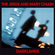 The Jesus and Mary Chains - Darklands