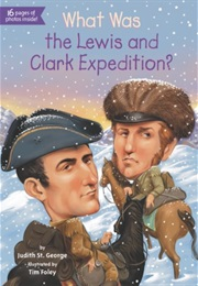 What Was the Lewis and Clark Expedition? (Judith St. George)