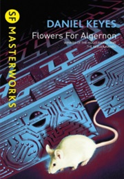 Flowers for Algernon (Daniel Keyes)